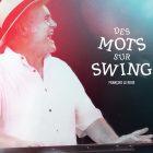 COMMANDER LE CD «Des MOTS sur SWING»