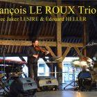 Concert François LE ROUX Trio –  LES JEUDIS DU KIOSQUE – 56750 DAMGAN – 6 AOÛT